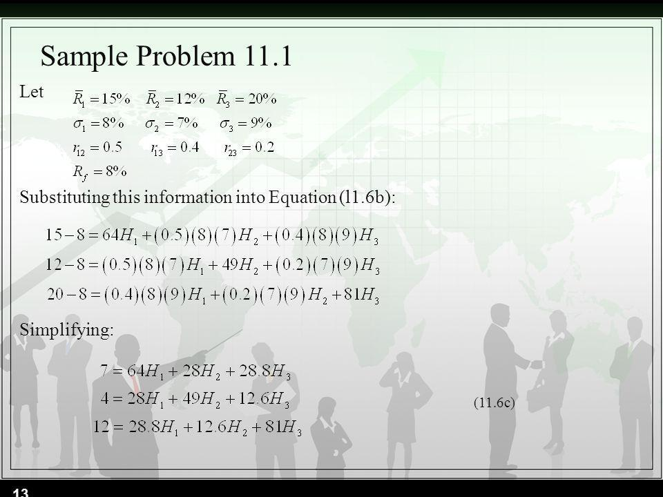 Sample Problem 11.1 Let Substituting this information into Equation (l1.6b): Simplifying: (11.6c)