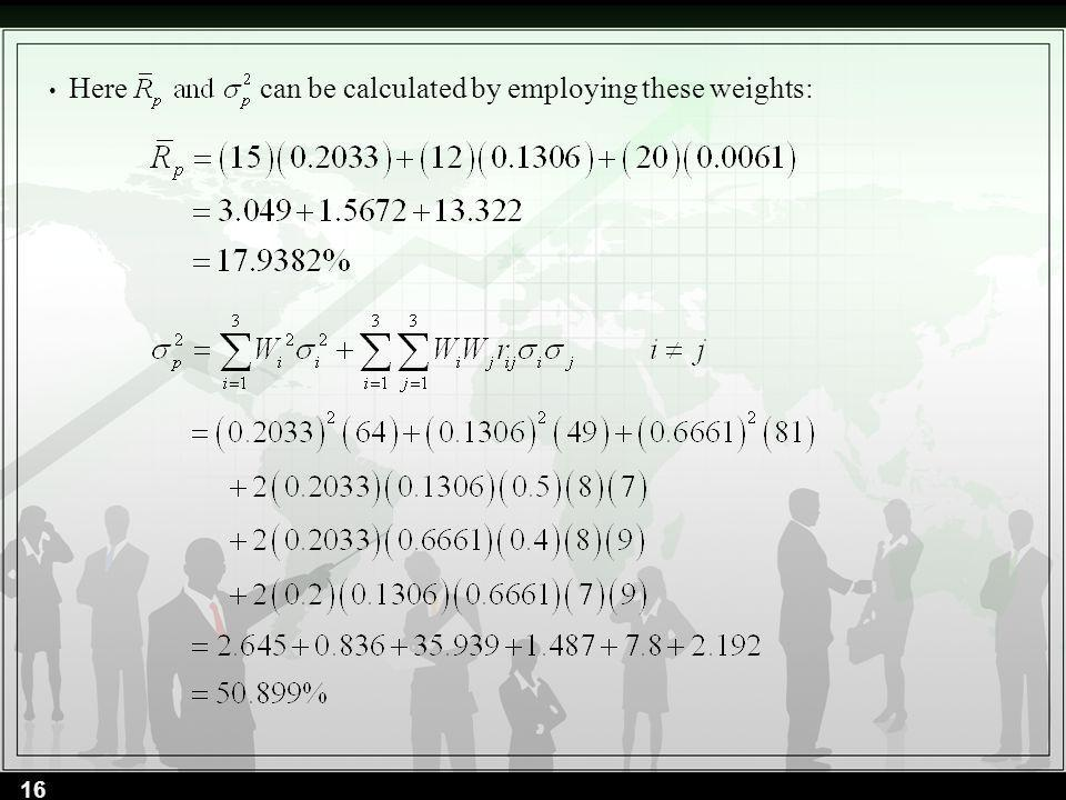 Here can be calculated by employing these weights: