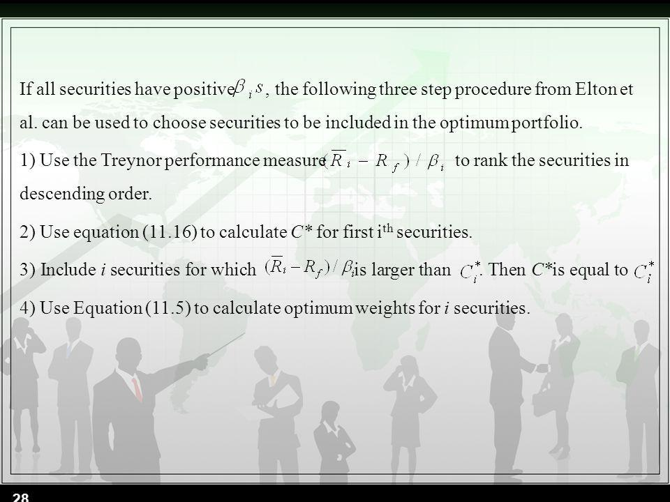 If all securities have positive , the following three step procedure from Elton et al. can be used to choose securities to be included in the optimum portfolio.