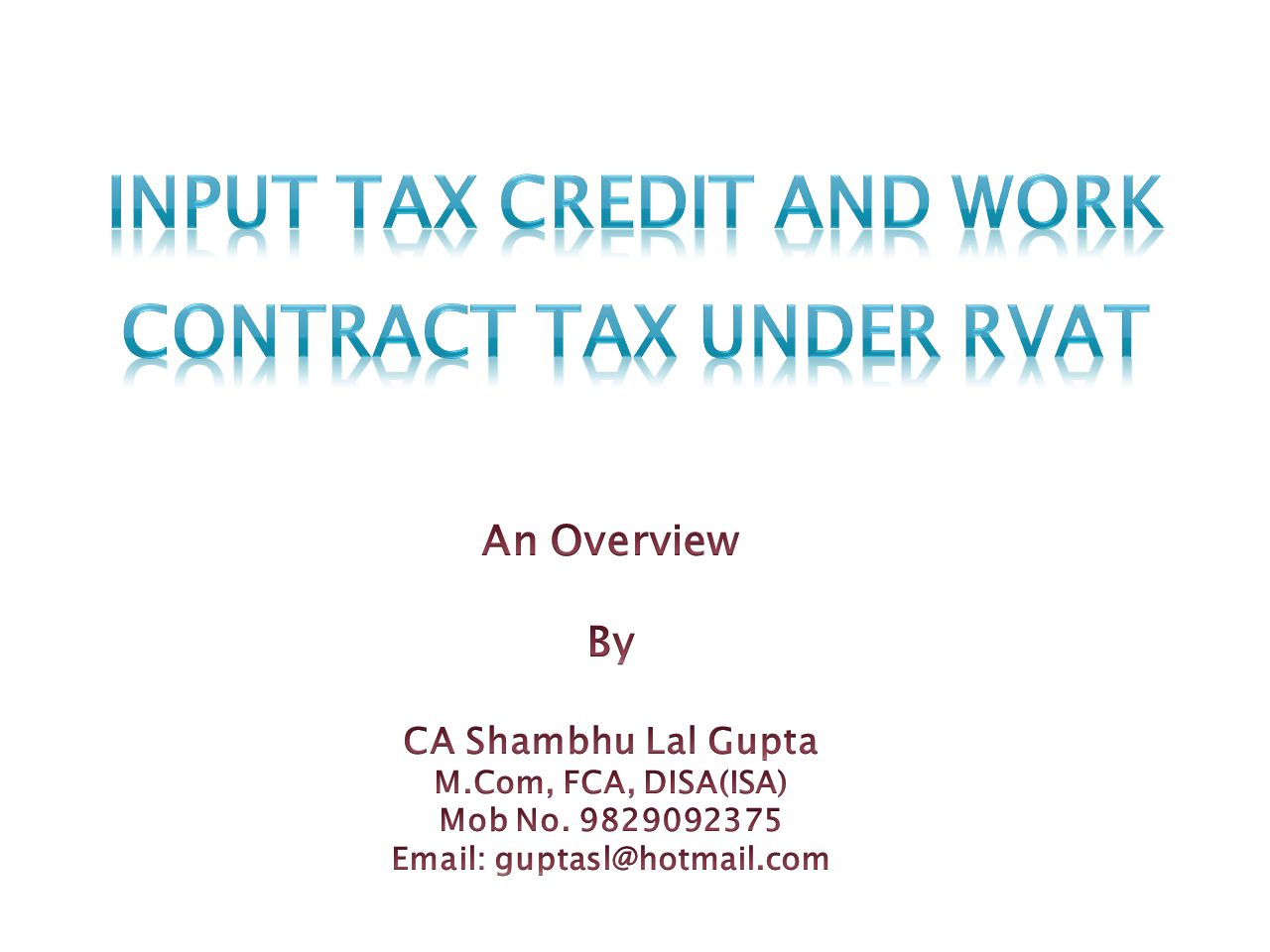 INPUT TAX CREDIT AND WORK CONTRACT TAX UNDER RVAT
