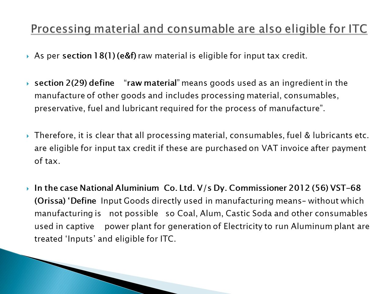 Processing material and consumable are also eligible for ITC