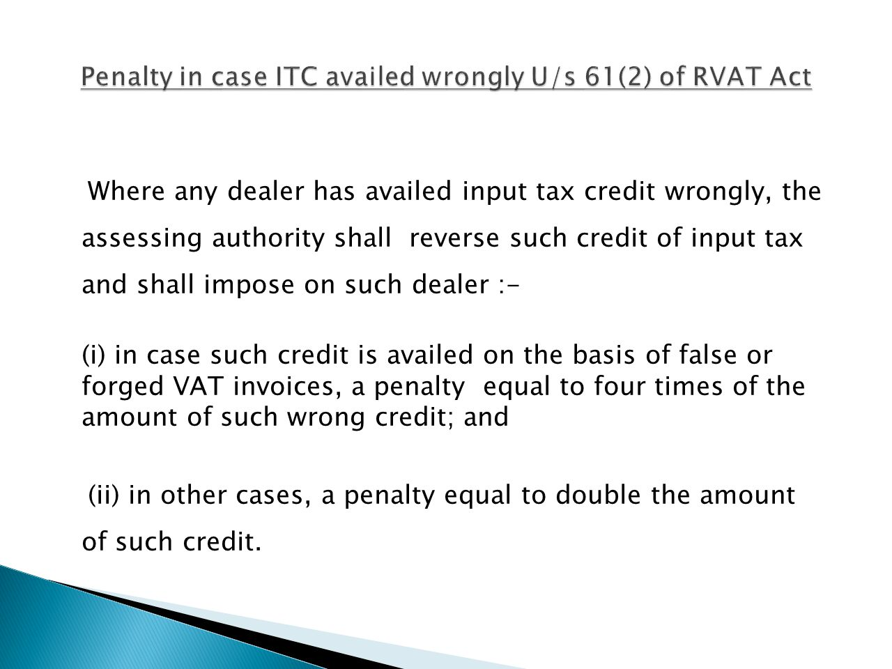 Penalty in case ITC availed wrongly U/s 61(2) of RVAT Act