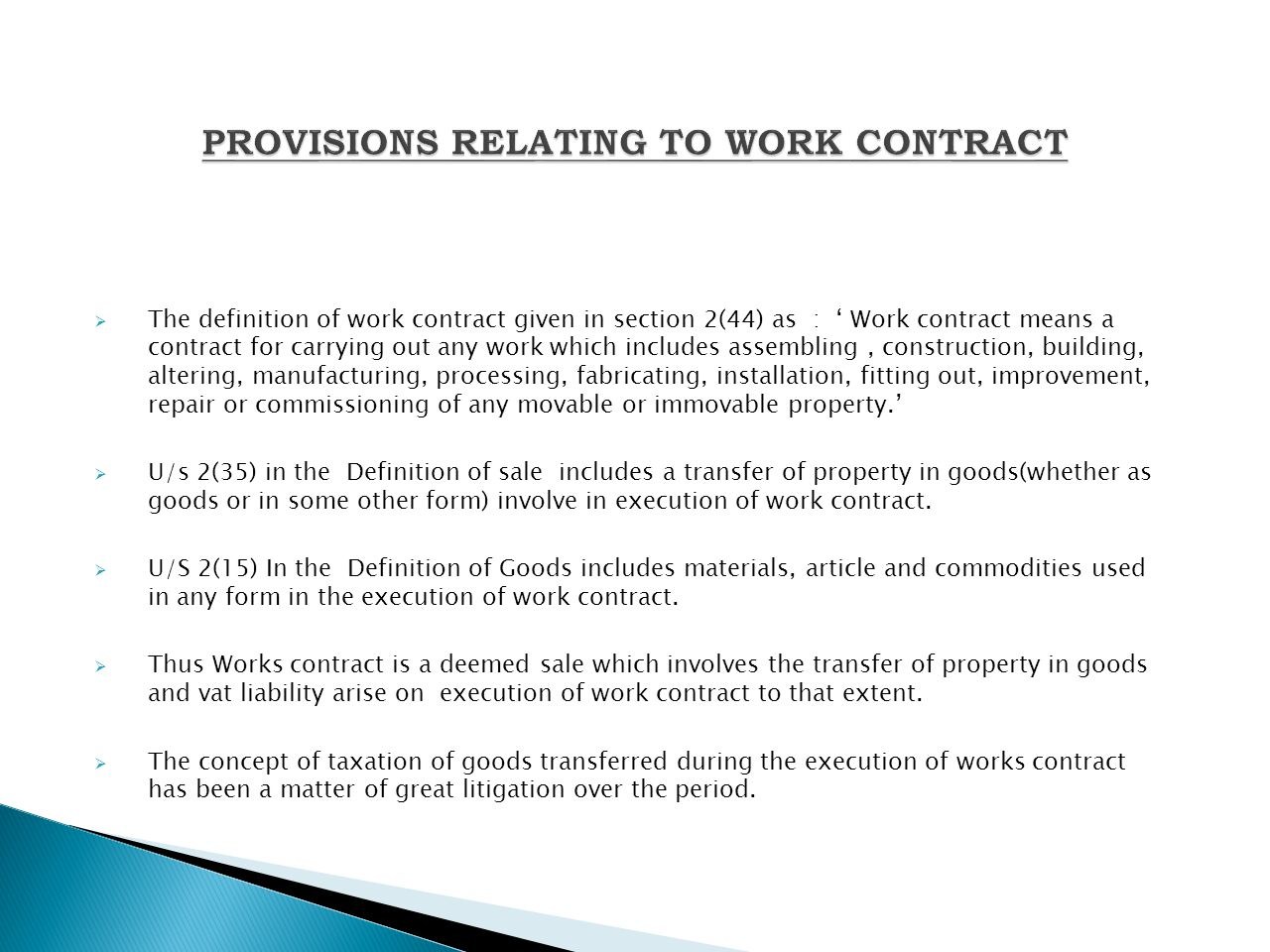 PROVISIONS RELATING TO WORK CONTRACT