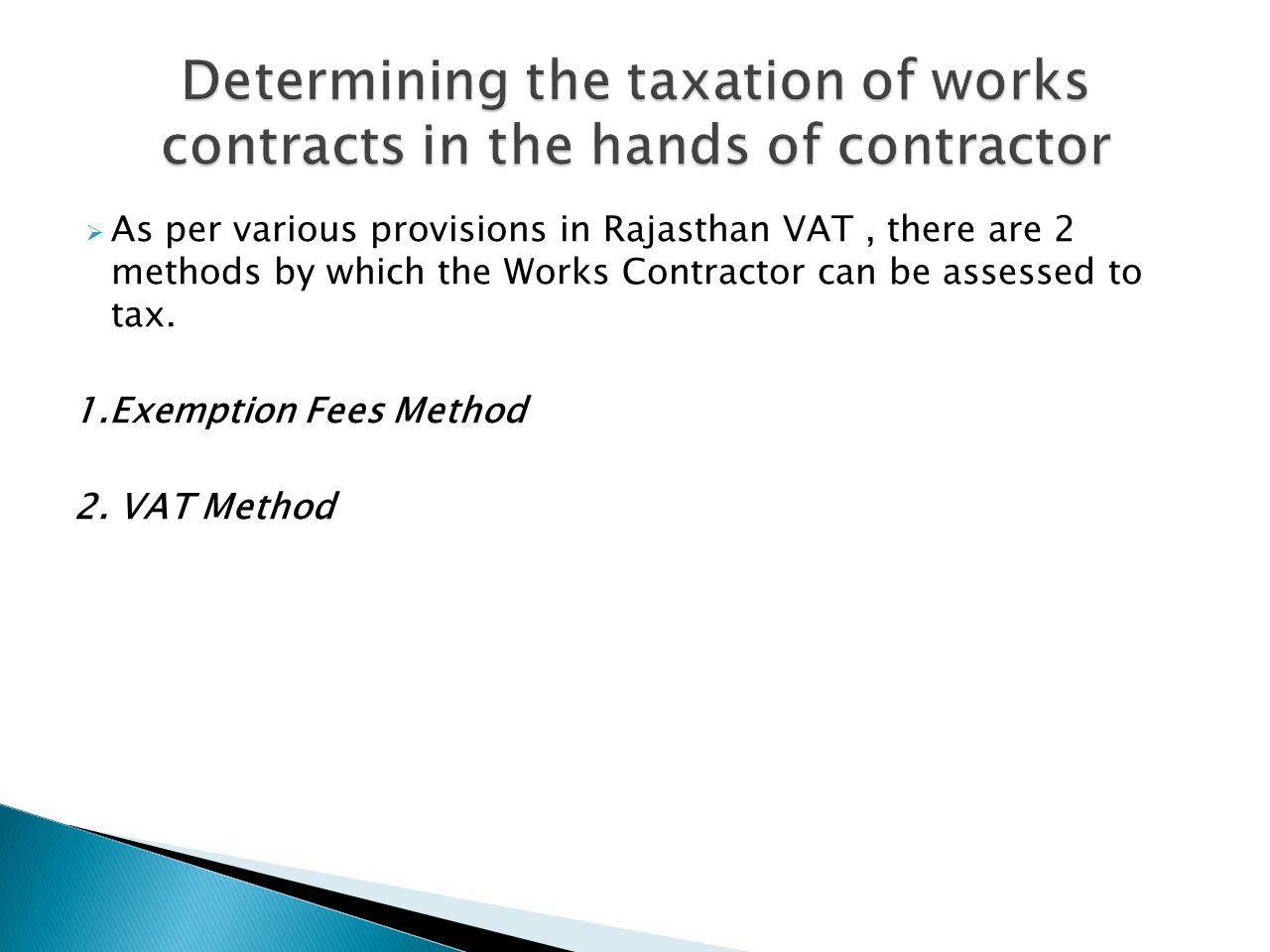 Determining the taxation of works contracts in the hands of contractor