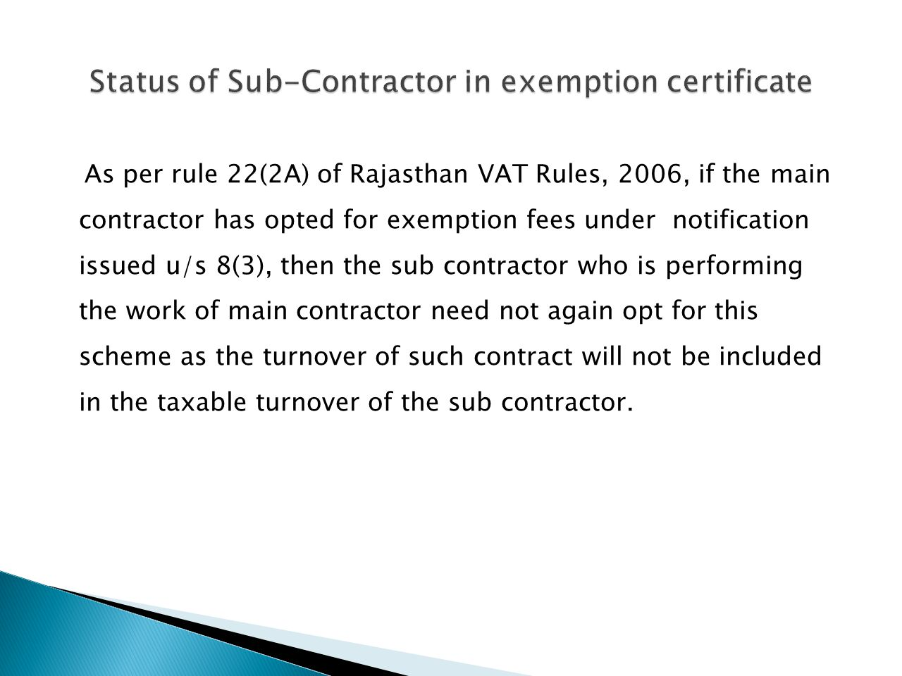 Status of Sub-Contractor in exemption certificate