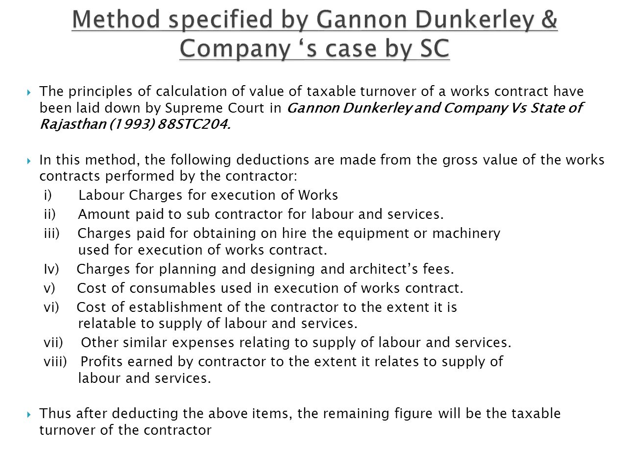 Method specified by Gannon Dunkerley & Company 's case by SC