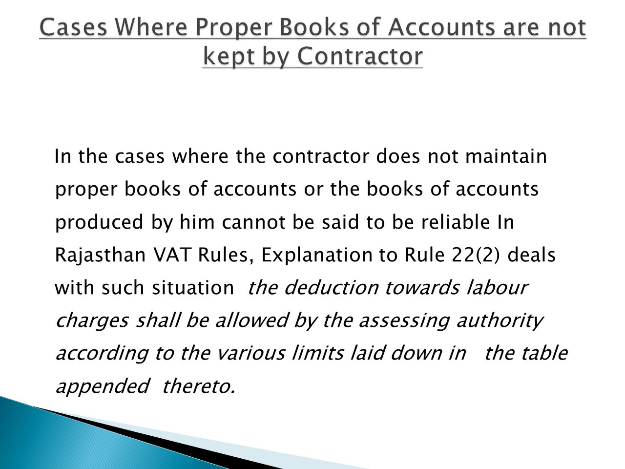 Cases Where Proper Books of Accounts are not kept by Contractor