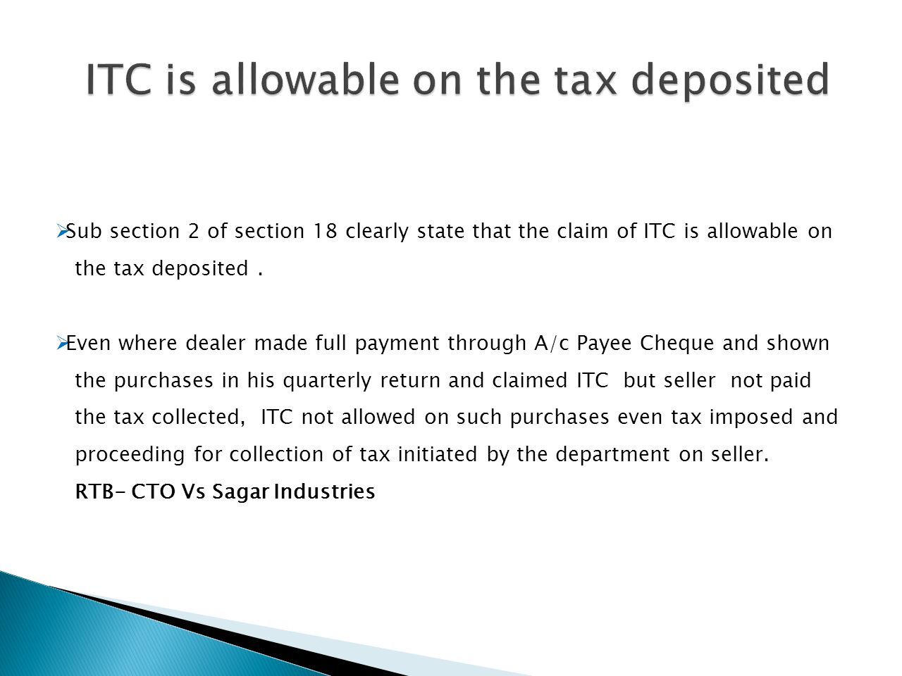 ITC is allowable on the tax deposited