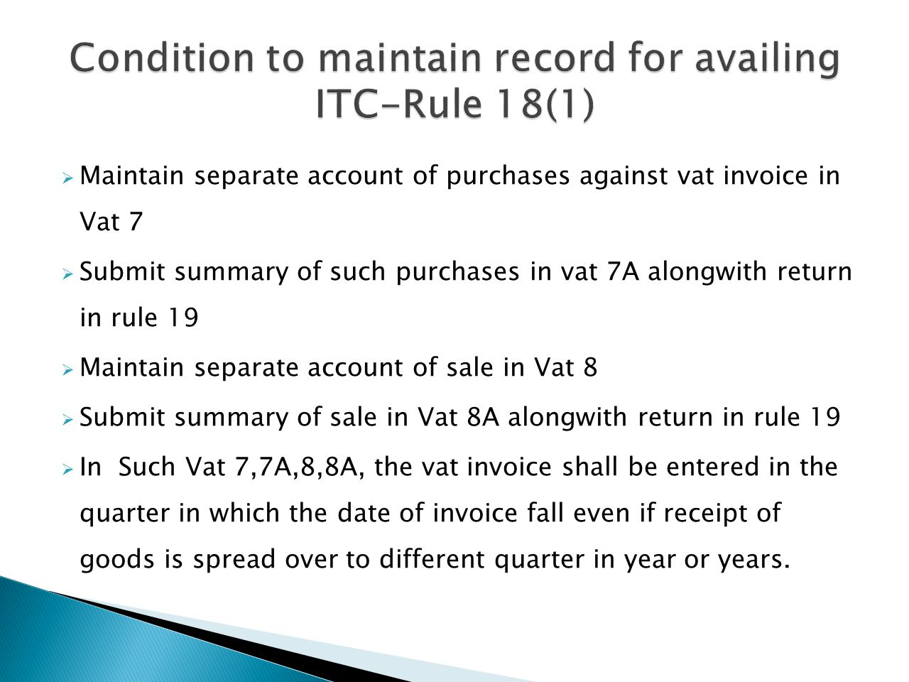 Condition to maintain record for availing ITC-Rule 18(1)