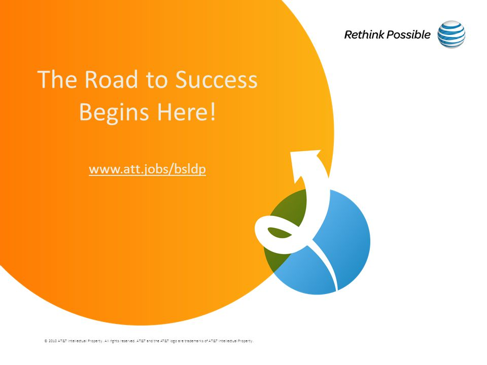 The Road to Success Begins Here! www.att.jobs/bsldp