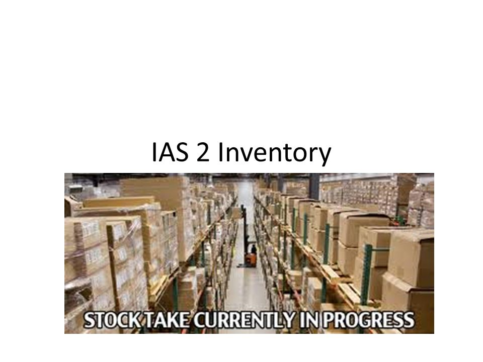 IAS 2 Inventory http://www.cpaireland.ie/UserFiles/File/students/Articles/IAS2&11.pdf