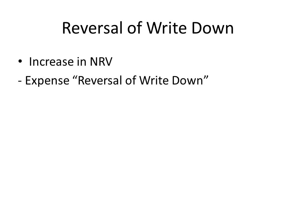 Reversal of Write Down Increase in NRV
