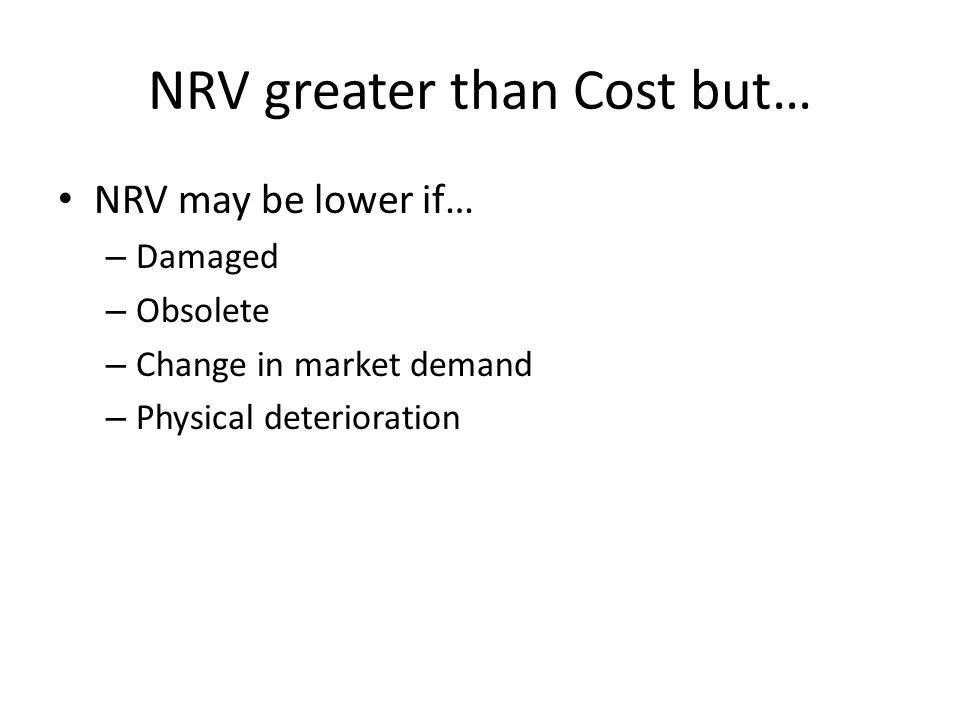 NRV greater than Cost but…
