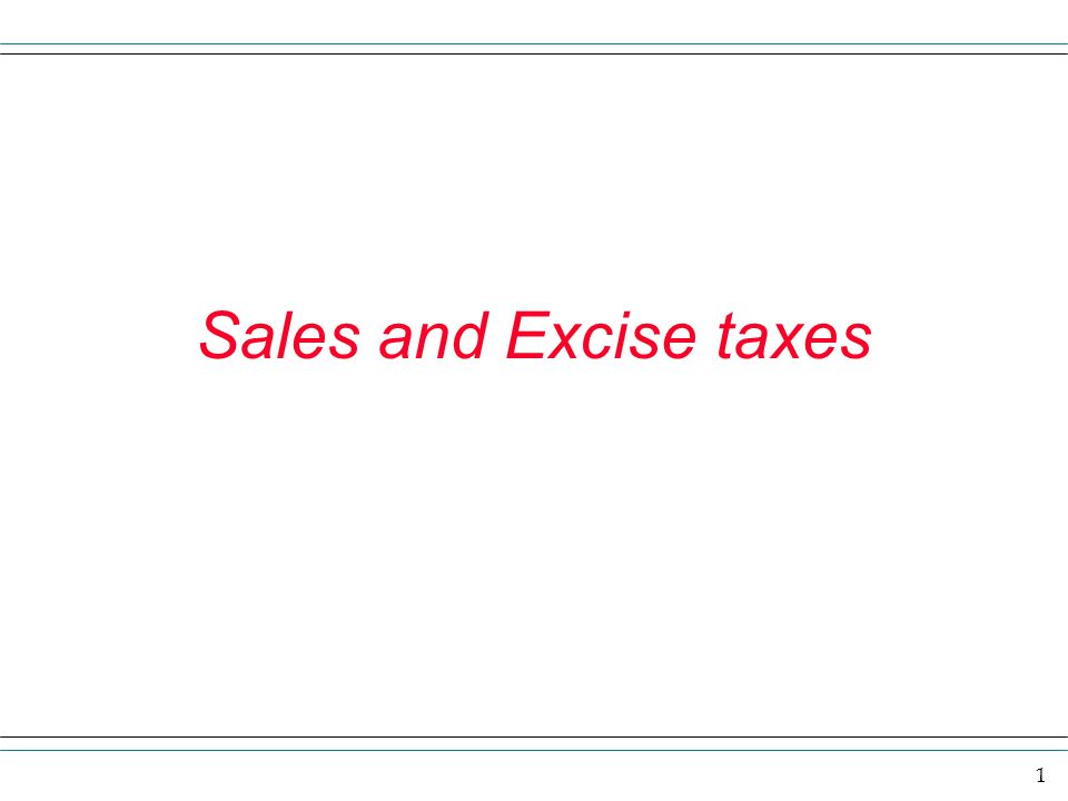 Sales and Excise taxes