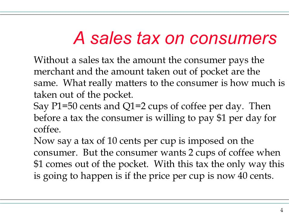 A sales tax on consumers