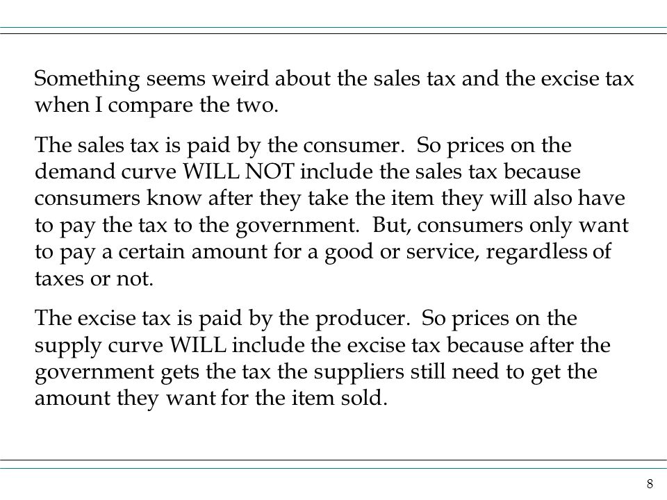 Something seems weird about the sales tax and the excise tax when I compare the two.