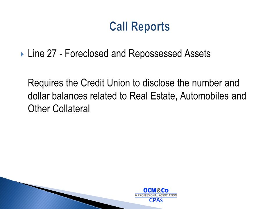 Call Reports Line 27 - Foreclosed and Repossessed Assets