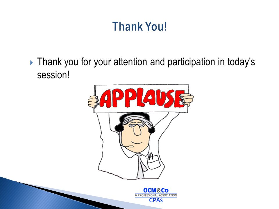 Thank You! Thank you for your attention and participation in today's session!