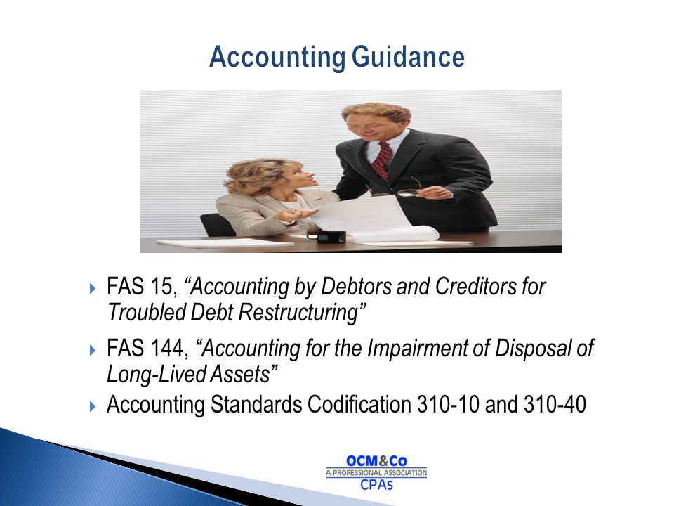 Accounting Guidance FAS 15, Accounting by Debtors and Creditors for Troubled Debt Restructuring