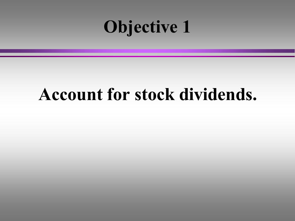 Account for stock dividends.
