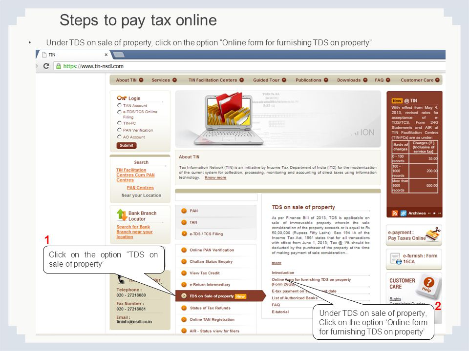 Steps to pay tax online Under TDS on sale of property, click on the option Online form for furnishing TDS on property
