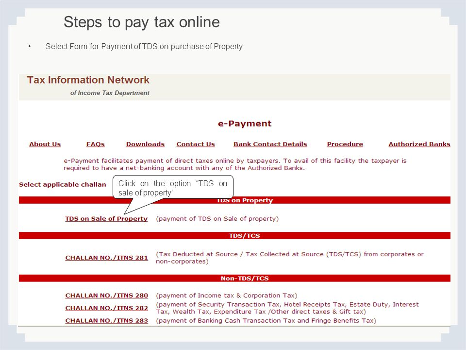 Steps to pay tax online Select Form for Payment of TDS on purchase of Property.