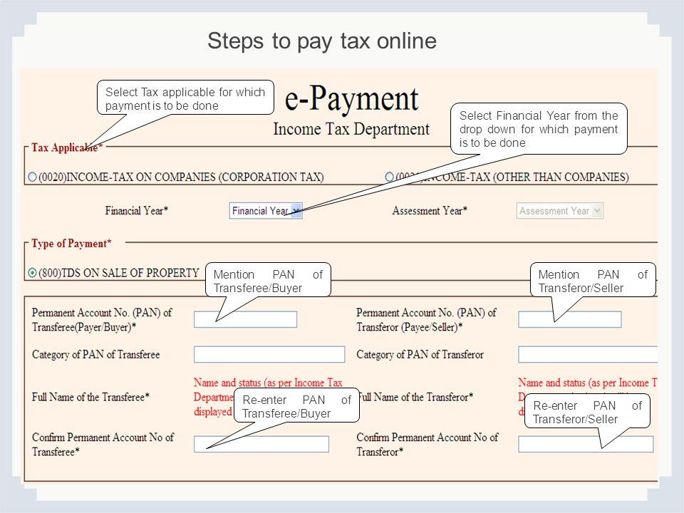 Steps to pay tax online Select Tax applicable for which payment is to be done.