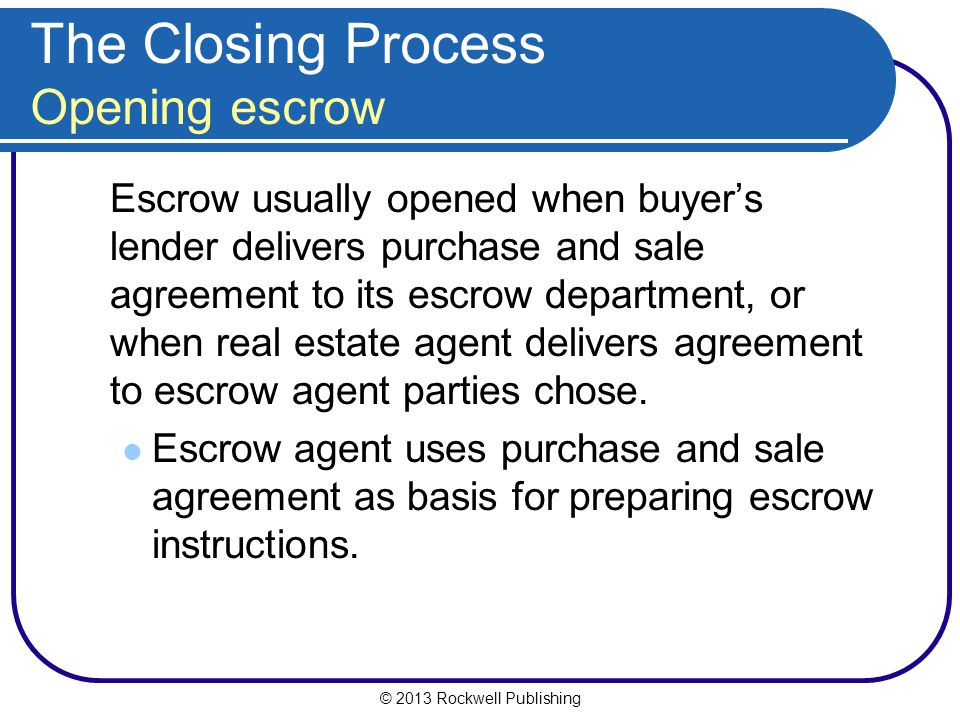 The Closing Process Opening escrow