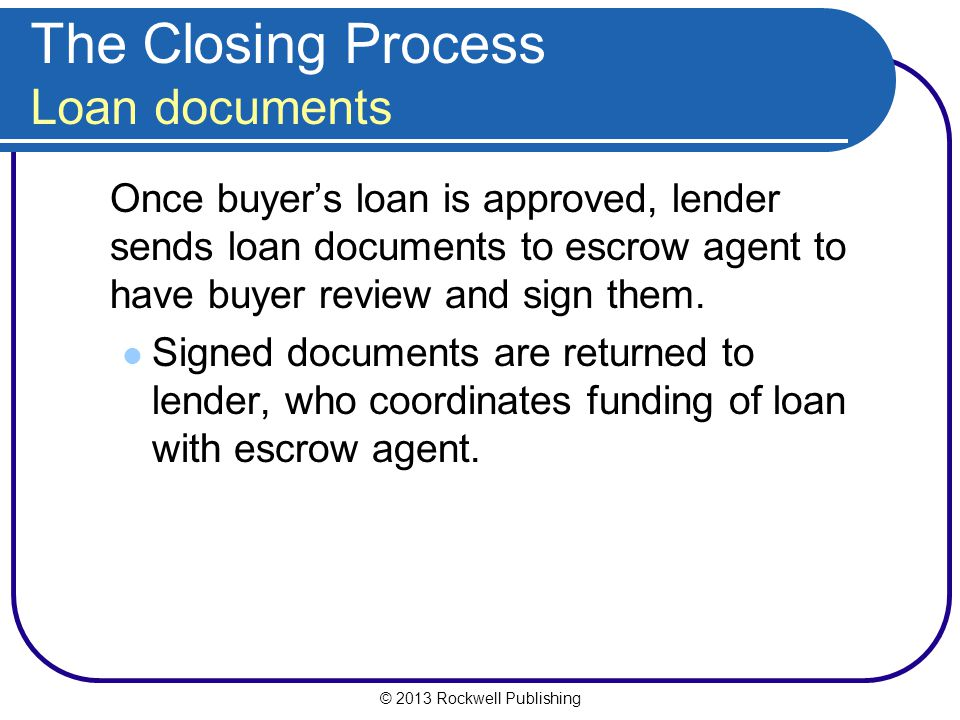 The Closing Process Loan documents