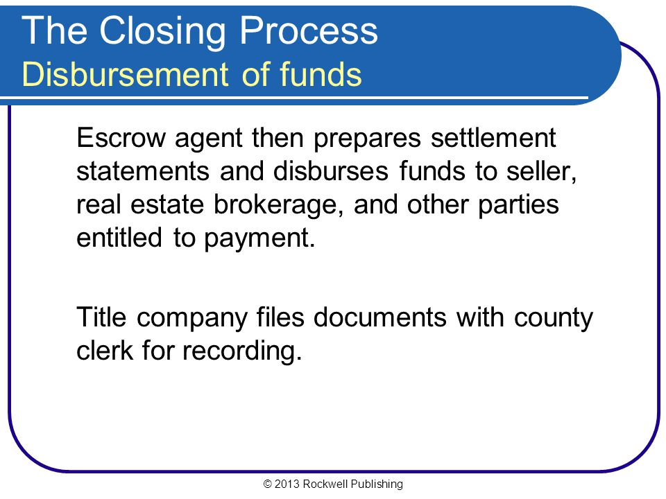 The Closing Process Disbursement of funds