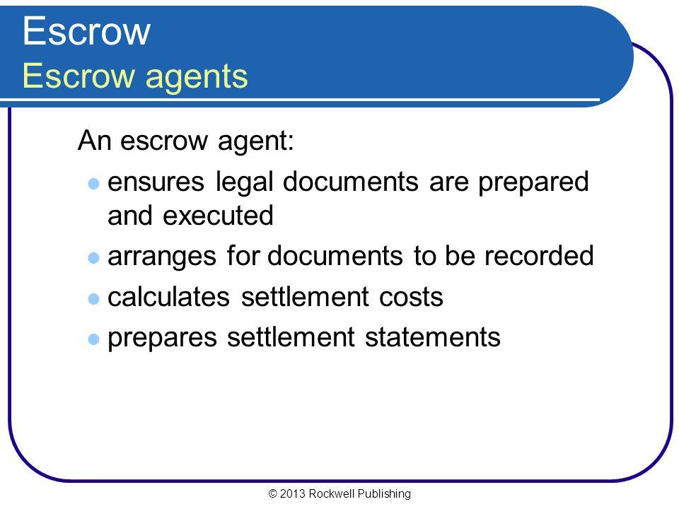 Escrow Escrow agents An escrow agent: