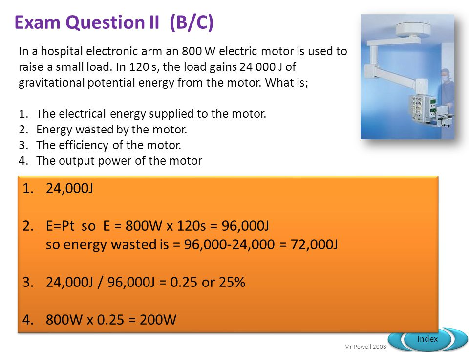 Exam Question II (B/C) 24,000J E=Pt so E = 800W x 120s = 96,000J
