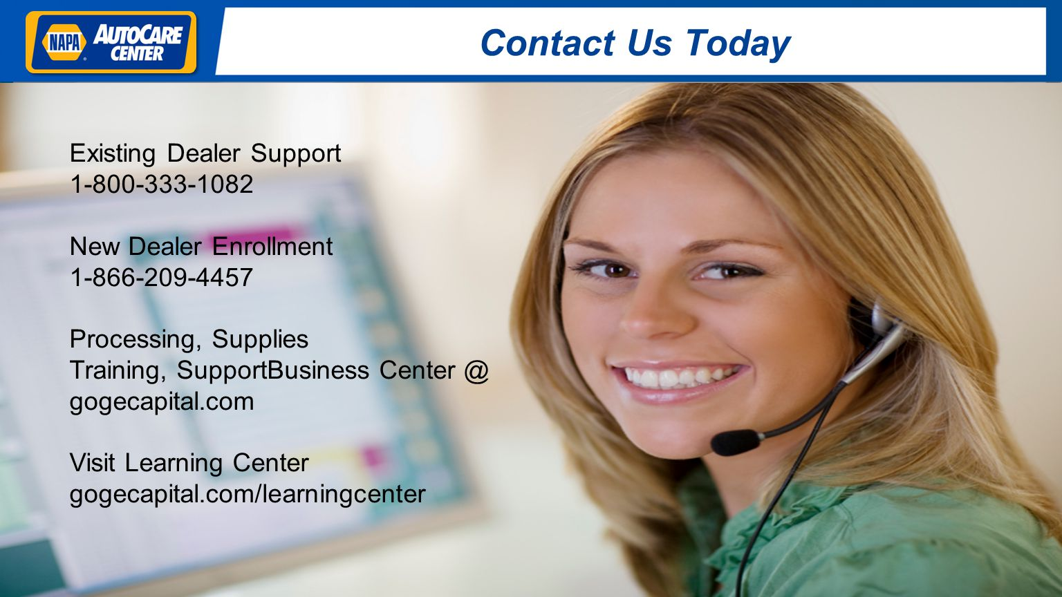Contact Us Today Existing Dealer Support 1-800-333-1082