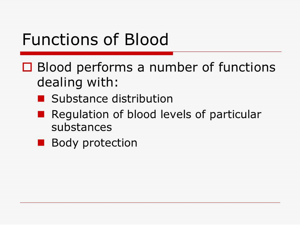 Functions of Blood Blood performs a number of functions dealing with: