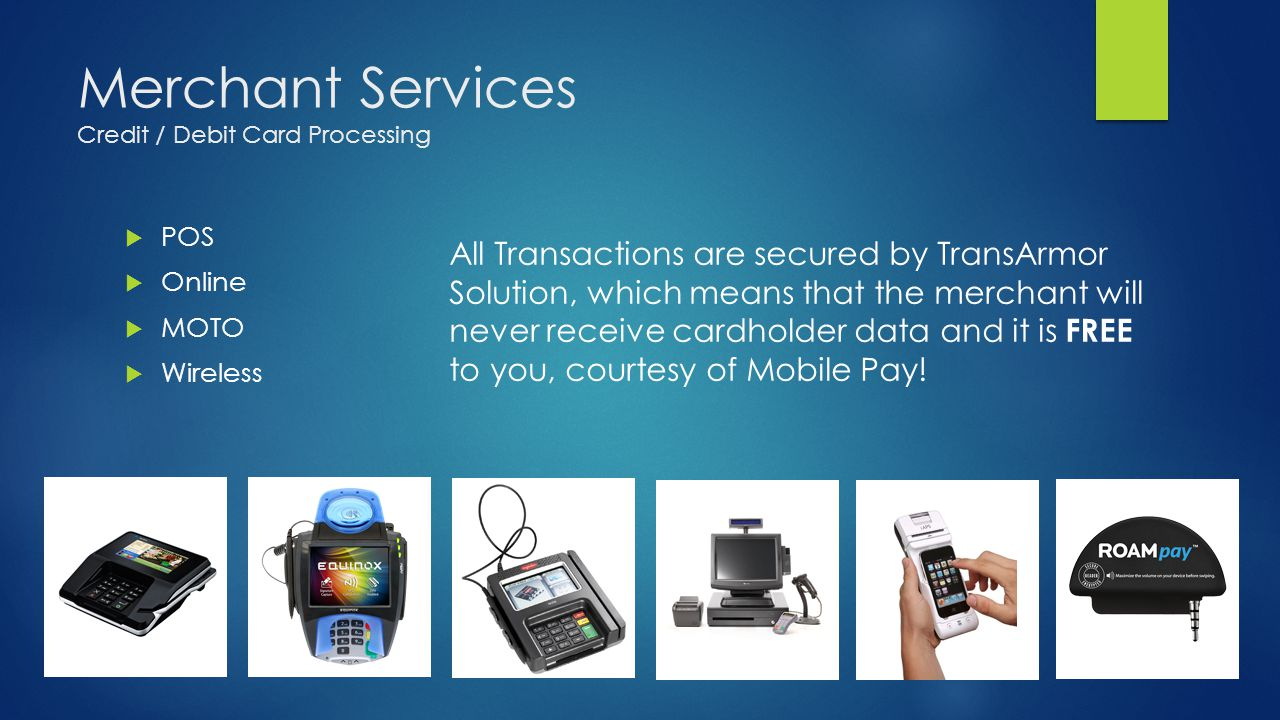 Merchant Services Credit / Debit Card Processing