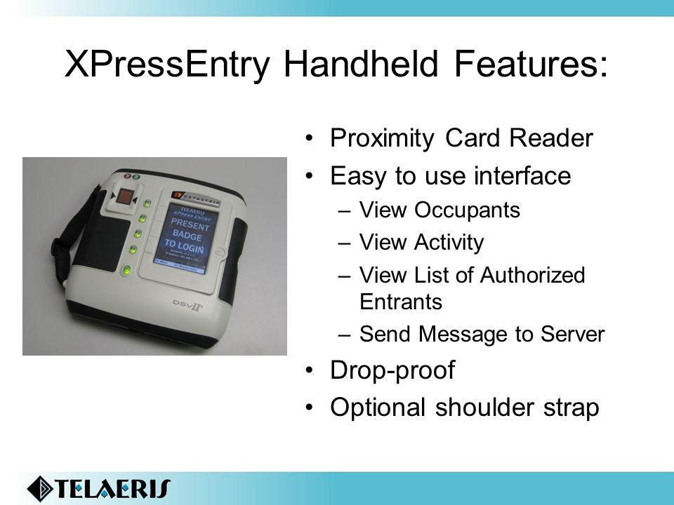XPressEntry Handheld Features: