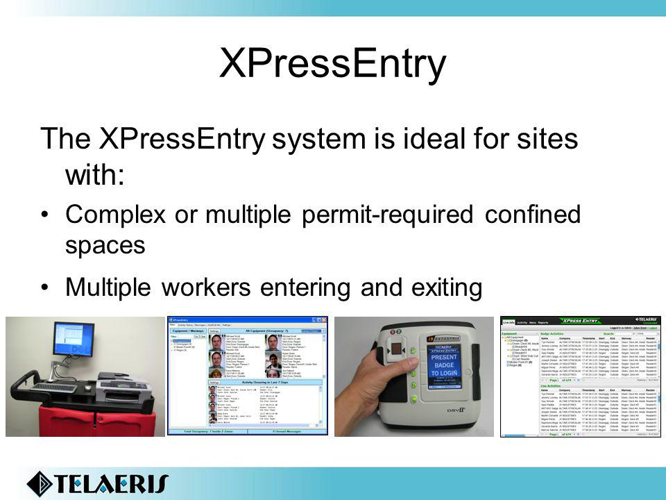 XPressEntry The XPressEntry system is ideal for sites with: