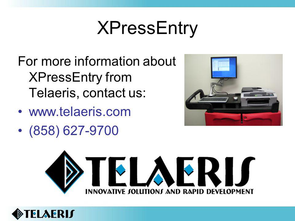 XPressEntry For more information about XPressEntry from Telaeris, contact us: www.telaeris.com.