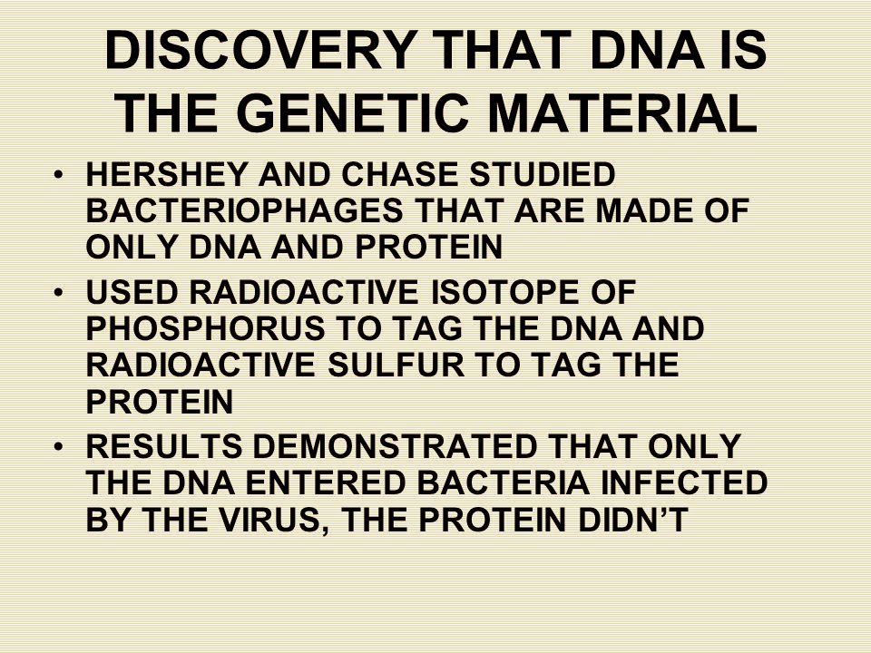DISCOVERY THAT DNA IS THE GENETIC MATERIAL