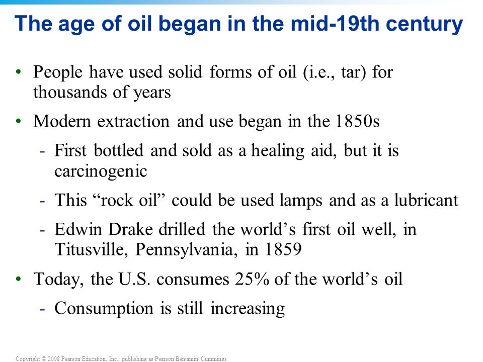 The age of oil began in the mid-19th century