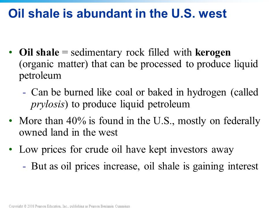 Oil shale is abundant in the U.S. west