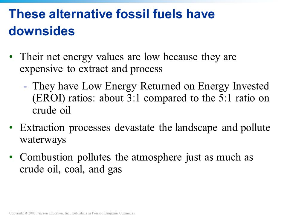 These alternative fossil fuels have downsides