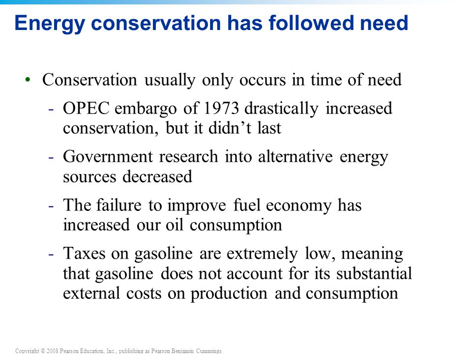 Energy conservation has followed need