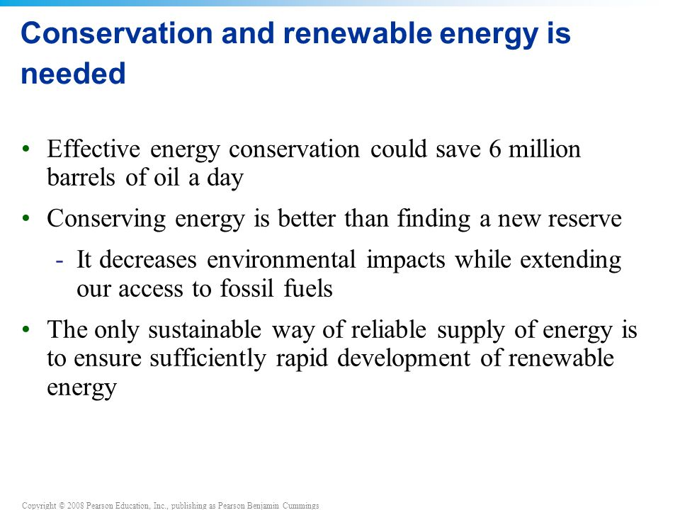 Conservation and renewable energy is needed