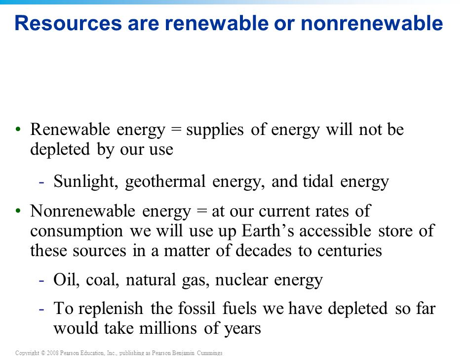 Resources are renewable or nonrenewable