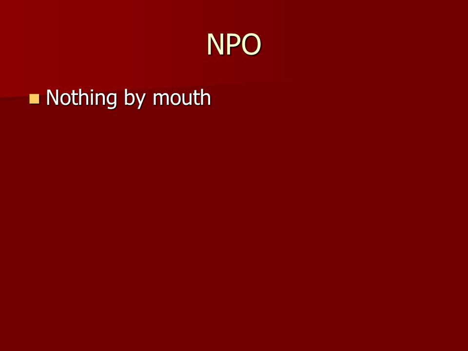 NPO Nothing by mouth