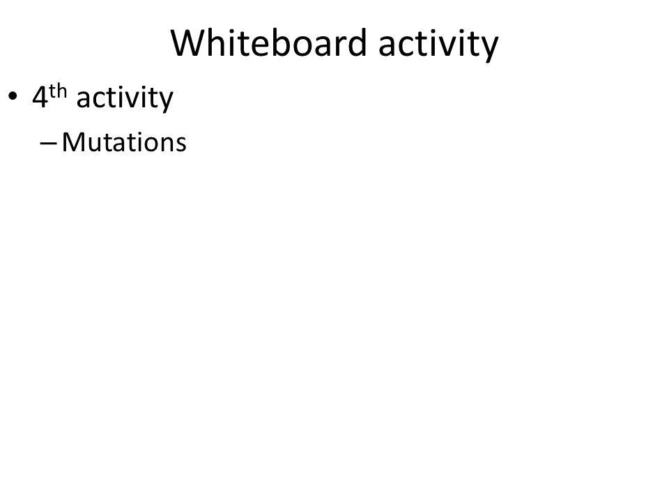 Whiteboard activity 4th activity Mutations