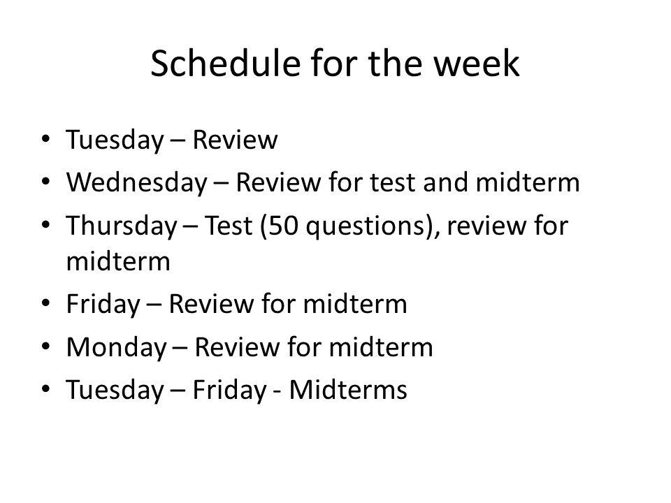 Schedule for the week Tuesday – Review