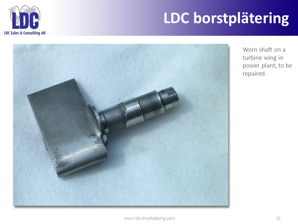 LDC borstplätering Worn shaft on a turbine wing in power plant, to be repaired.