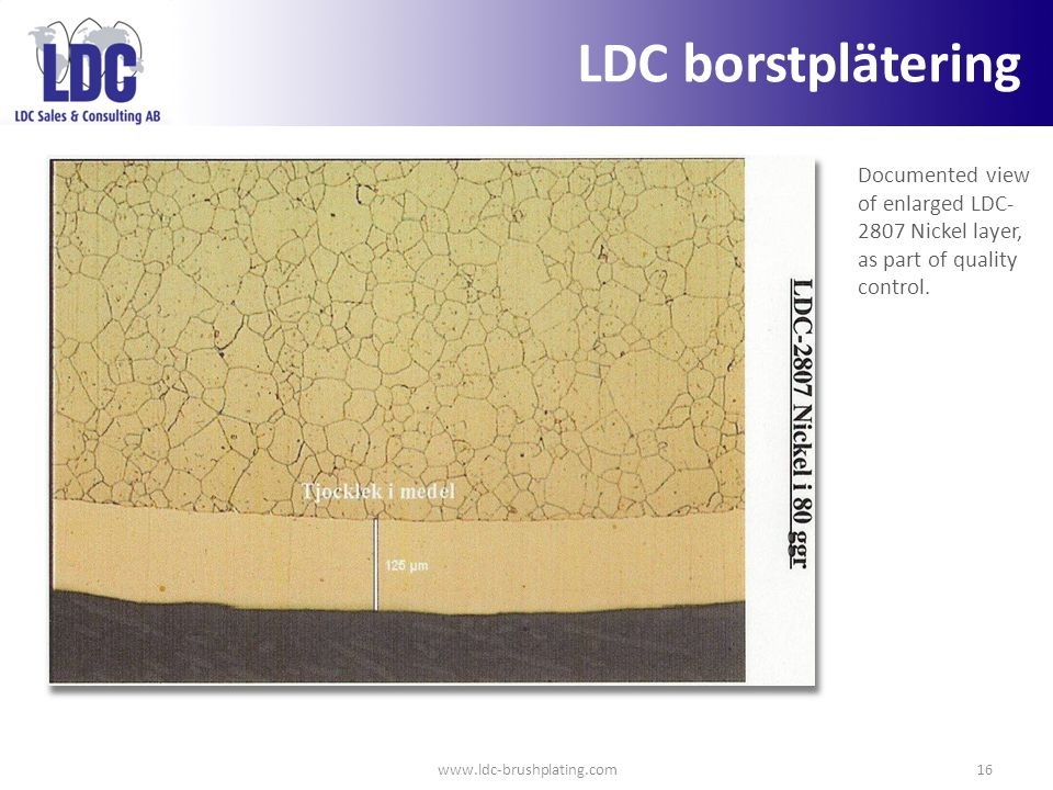 LDC borstplätering Documented view of enlarged LDC-2807 Nickel layer, as part of quality control.